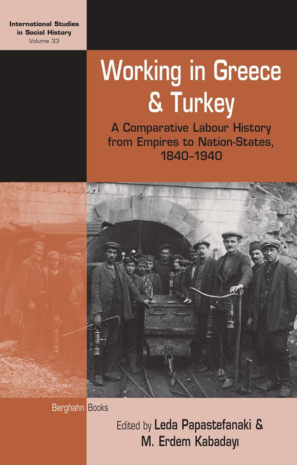 "Δημοσίευση νέου βιβλίου ""Working in Greece and Turkey. A Comparative Labour History from Empires to Nation-States, 1840–1940"""