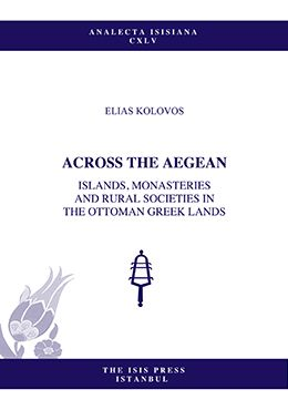 Across the Aegean: Islands, Monasteries and Rural Societies in the Ottoman Greek Lands